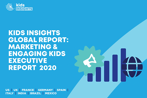 MARKETING & ENGAGING KIDS EXECUTIVE REPORT 2020
