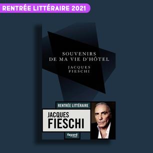 Souvenirs de ma vie d'hôtel de Jacques Fieschi
