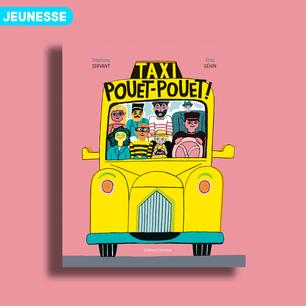 Taxi Pouet-Pouet de Stéphane Servant et Élisa Géhin