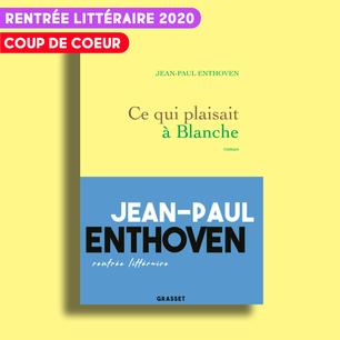 Ce qui plaisait à Blanche de Jean-Paul Enthoven