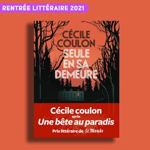 Seule en sa demeure de Cécile Coulon