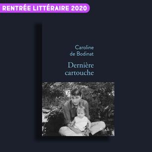 Dernière cartouche de Caroline de Bodinat