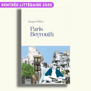 Paris-Beyrouth de Jacques Weber
