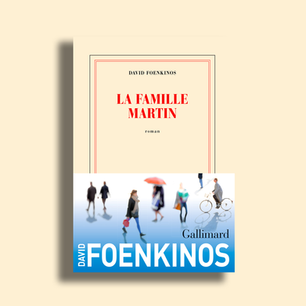 La famille Martin de David Foenkinos