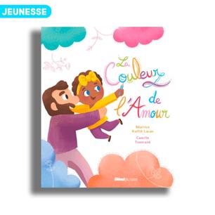 La couleur de l'amour de Camille Tisserand et Béatrice Ruffié Lacas