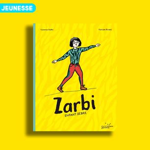 Zarbi - enfant zèbre de Suzanne Galéa et Floriane Ricard