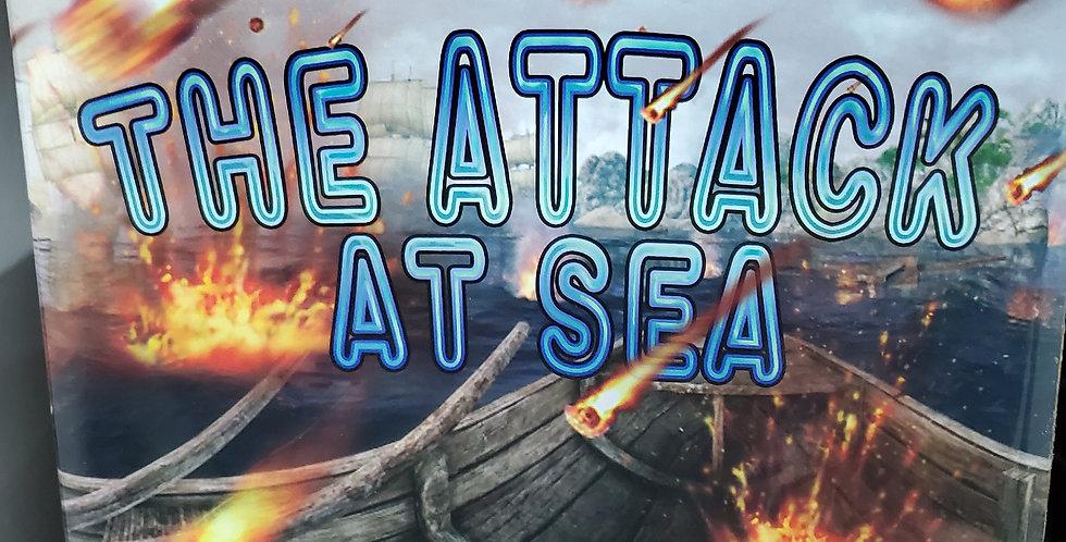 THE ATTACK AT SEA
