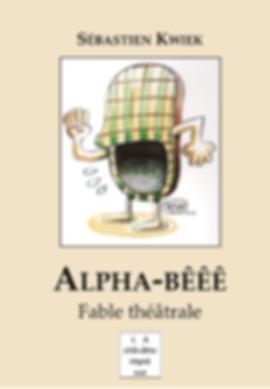Alpha-Bêêê, fable théâtrale de Sébastien Kwiek