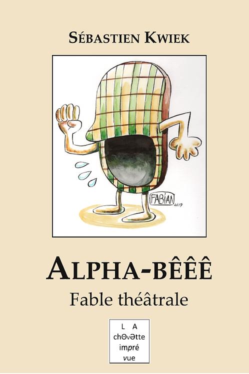 Alpha-Bêêê, Fable théâtrale