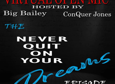 TUNE IN to Wordplay Wednesday Never Quit On Your Dreams OPEN MIC