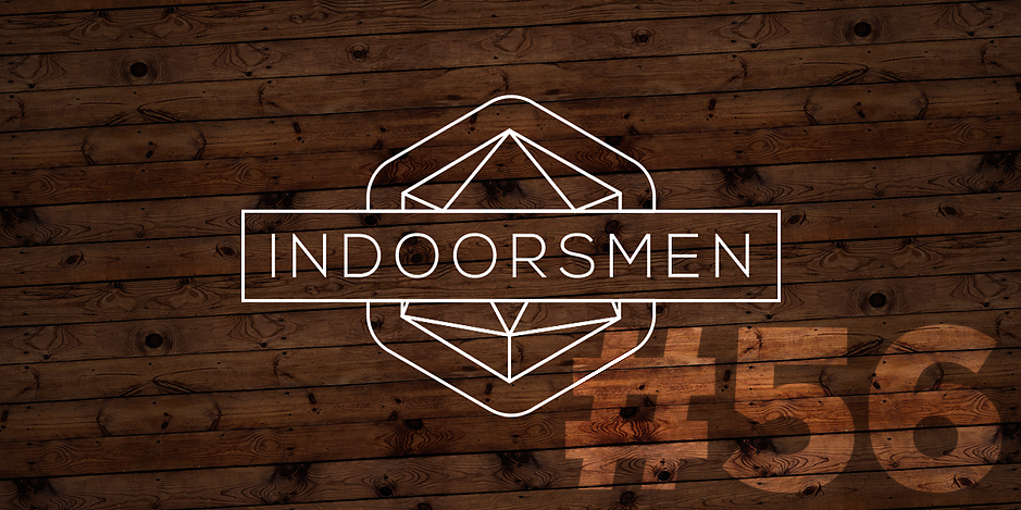 Indoorsmen #056 - Godly Inquiries