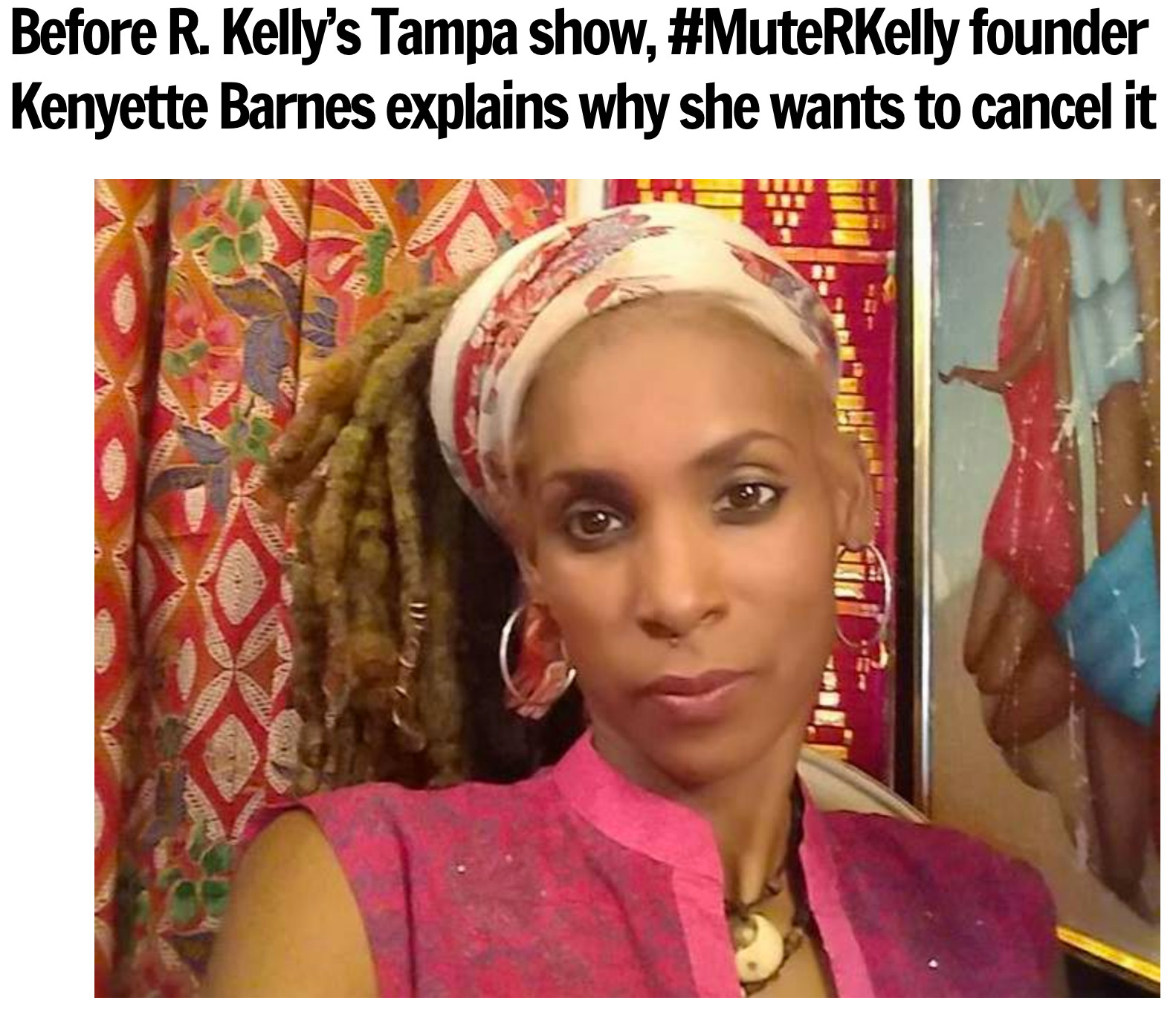 c765ec3b3 Before R. Kelly's Tampa show, #MuteRKelly founder Kenyette Barnes explains  why she wants