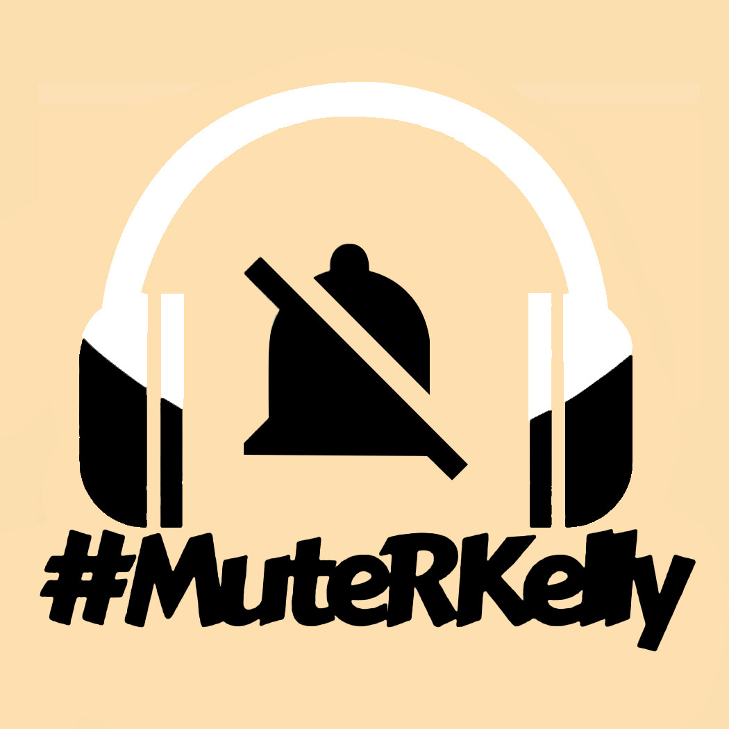 MuteRKelly | R Kelly Protest
