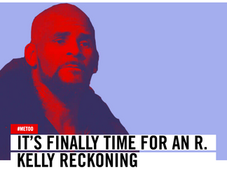 DAME: It's Finally Time For an R. Kelly Reckoning
