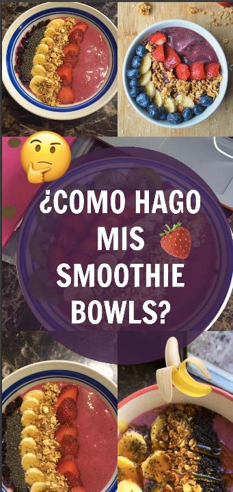 ¿Como hago mis Smoothie Bowls? 🙊🍌🍓
