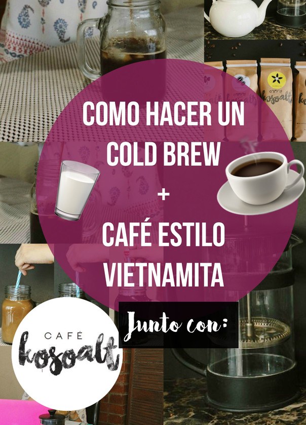 ¡Como hacer un Cold Brew + Como hacer Café estilo Vietnamita!