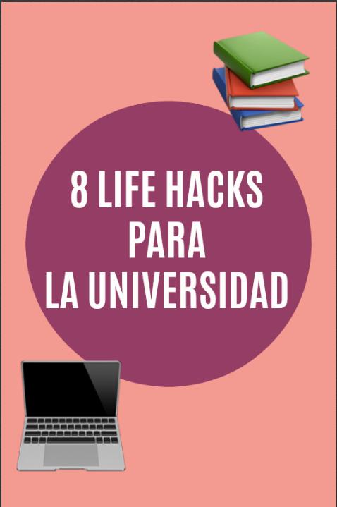 8 HACKS PARA LA UNIVERSIDAD
