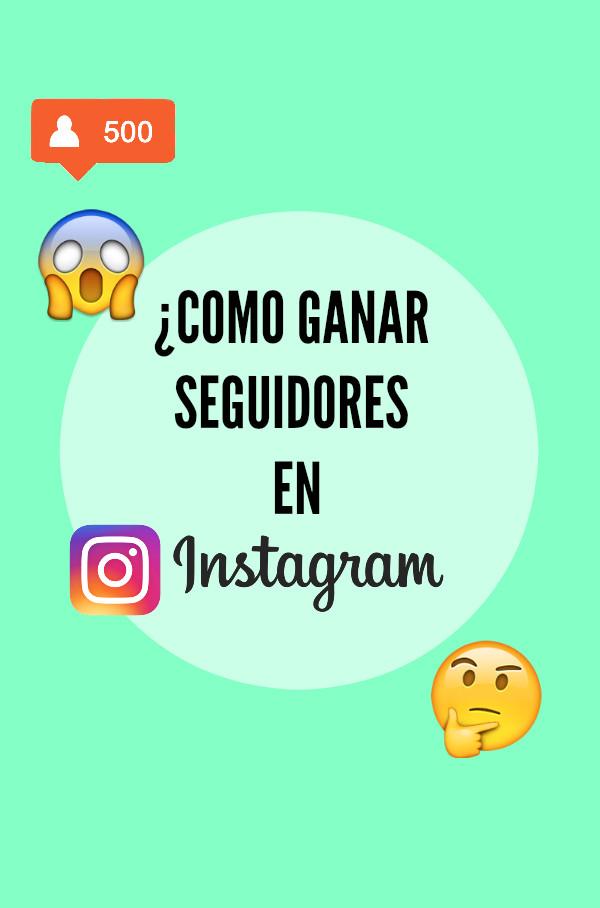 ¡Como ganar seguidores en Instagram! 😱