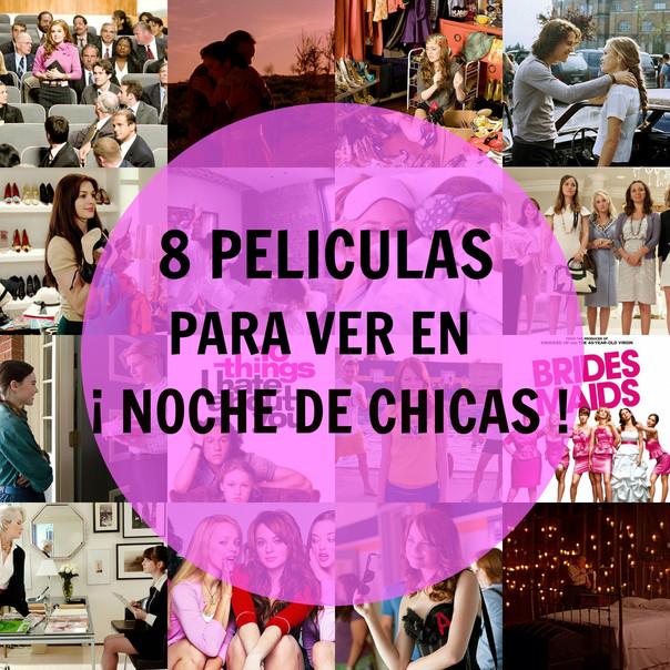 8 películas para Noche de Chicas 🎥💁🏻