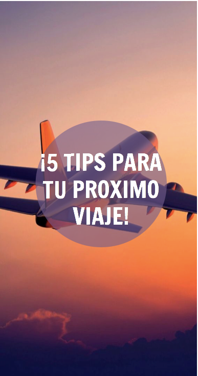¡5 tips de viaje!
