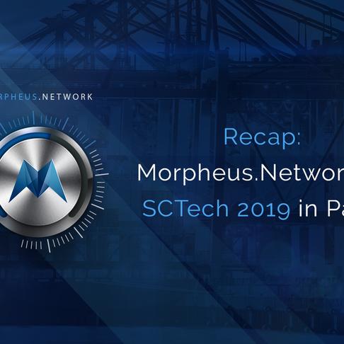 RECAP: MORPHEUS.NETWORK AT SCTECH 2019 IN PARIS