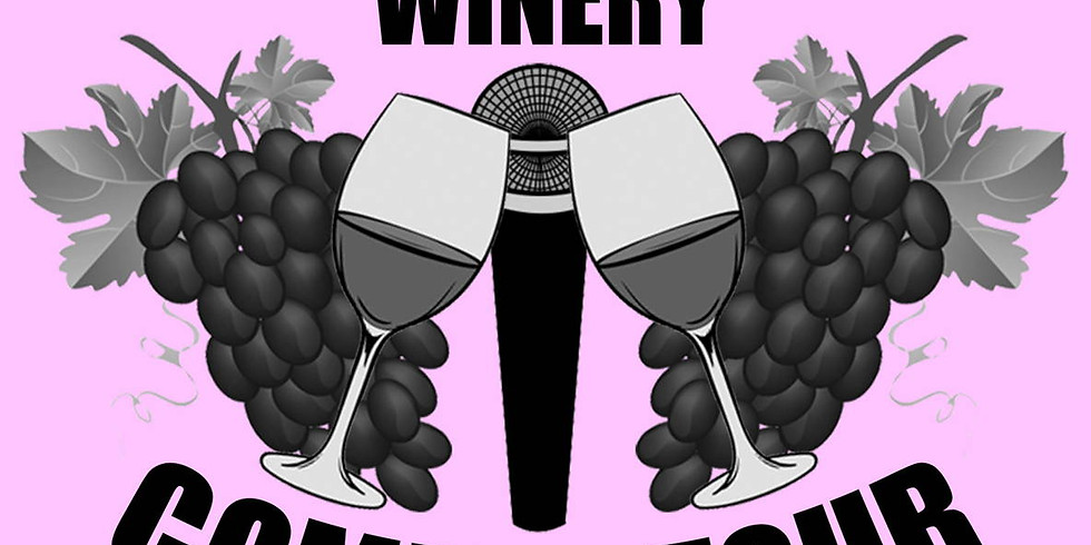 The Winery Comedy Tour - SOLD OUT!