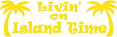 LIVIN ON ISLAND TIME DECAL.jpg