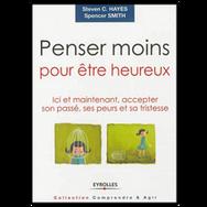 PENSER MOINS POUR ÊTRE HEUREUX