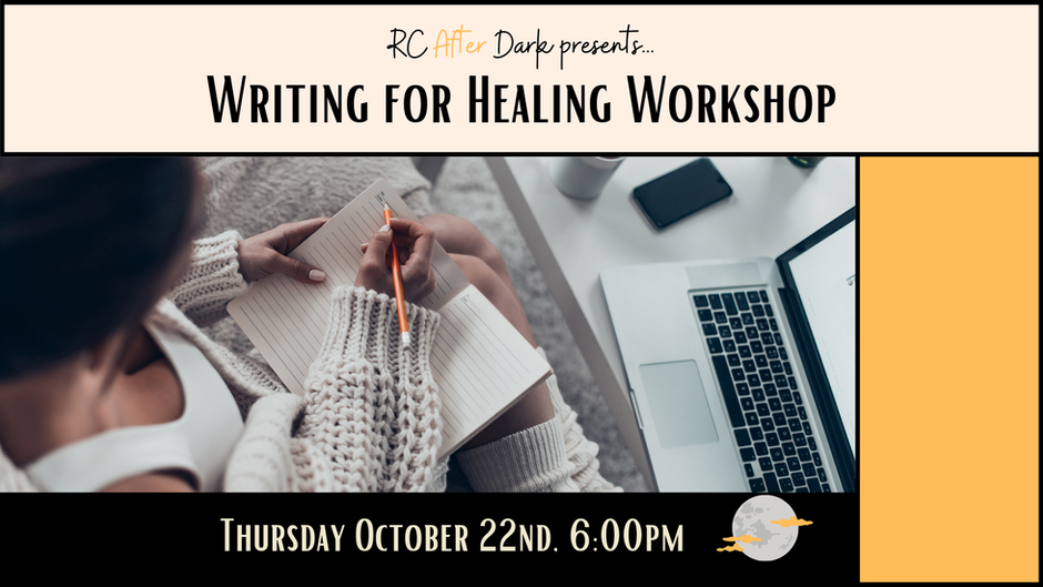 RC After Dark Writing For Healing Workshop is back, virtually!