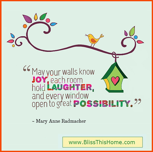 "Mary Anne Radmacher: ""May your walls know joy..."""