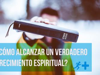 ¿Cómo Alcanzar un Verdadero Crecimiento Espiritual?