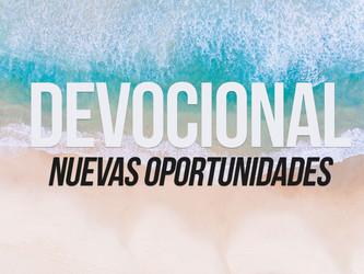 Devocional - Nuevas oportunidades.