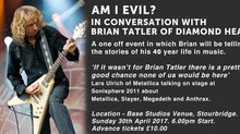 AM I EVIL? IN CONVERSATION WITH BRIAN TATLER OF DIAMOND HEAD.