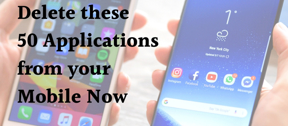Delete these 50 applications from your mobile  now.