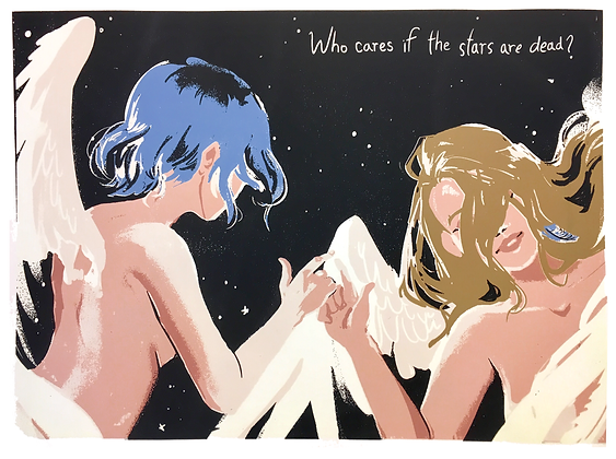 Who Cares if the Stars are Dead Screen Print