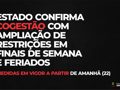 GOVERNO DO ESTADO CONFIRMA COGESTÃO COM AMPLIAÇÃO DE RESTRIÇÕES EM FINAIS DE SEMANA E FERIADOS
