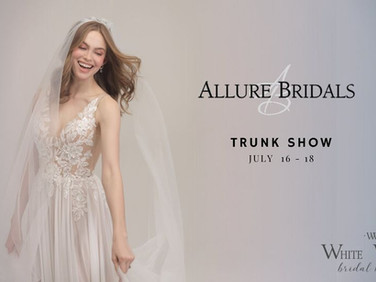 Allure Bridals Trunk Show July 16-18