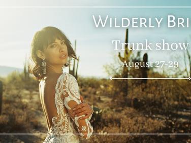Wilderly Bride Trunk Show 8/27-8/29
