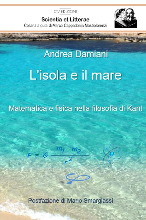 L'isola e il mare. Matematica e fisica nella filosofia di Kant