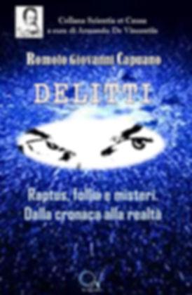 Delitti. raptus, folia e misteri. Il libro di Romolo Giovanni Caputo, Scientia et Causa, C1V Edizioni