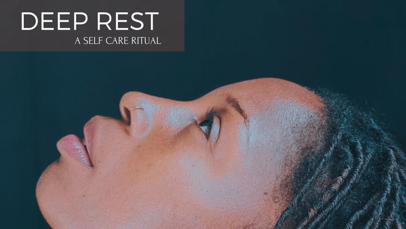 DEEP REST: A Self Care Ritual