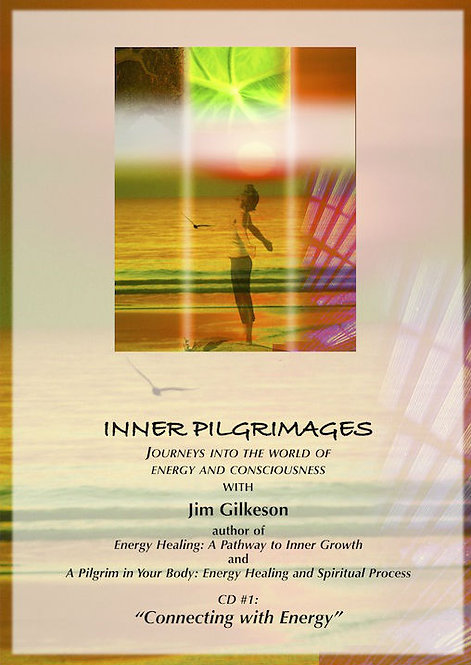 Inner Pilgrimages: Journeys into the World of Energy and Consciousness