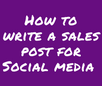How to Write a Short Sales Post for Social Media