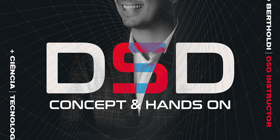 DSD CONCEPT & HANDS ON