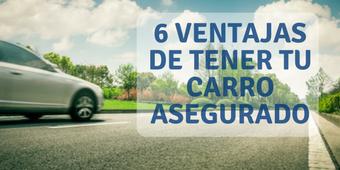 6 ventajas de tener asegurado tu carro - 2019