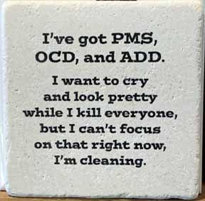 Coaster - PMS OCD ADD