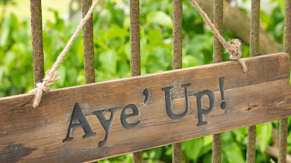 Aye Up Wooden Sign