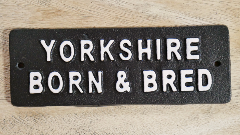 Sign Born & Bred in Yorkshire
