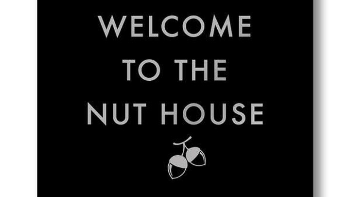 Welcome to the Nuthouse Plaque
