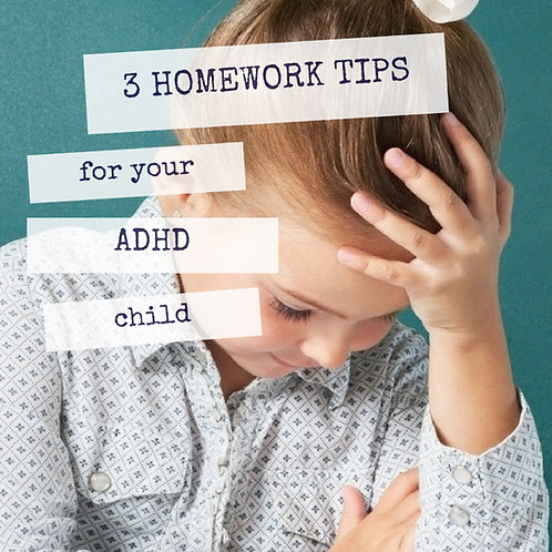 3 Homework Tips to Help Your ADHD Child